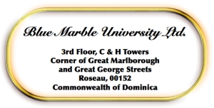 3 year online MD degree, Blue Marble University Medical School online medical degree, MD degree online, 3 year medical degree, distance learning MD degree program, doctor of medicine degree by distance learning, doctor of medicine degree online, M.D. Degree online in 3 years, online doctor of medicine degree, online MD degree,3 year online MD degree for non-clinical careers,Blue Marble University Online Medical School,Blue Marble University Online Medical School, online medical school, online MD degree, MD degree online, Doctor of Medicine online degree, online doctor of medicine degree, 3 year online MD degree program, executive MD degree, MD degree for non-clinical careers, distance learning MD degree, distance MD degree for high school students, home schooled students, non-traditional students, online medical education, medicine degree online, doctor of medicine degree by distance learning, 3 year medical degree, M.D. Degree online in 3 years, low tuition university, affordable graduate school in life sciences, Blue Marble University for home schooled students, business science, College for home schoolers, combined BS/DSc degree programs for high school graduates, combined BS/DSc degree programs for high school graduates combined BS/DSc degrees combined undergraduate/graduate degrees for high school students combined undergraduate and doctoral degrees computer, combined undergraduate and doctoral degrees, combined undergraduate/graduate degrees for high school students, distance education doctor of medicine degree, distance learning graduate programs for high school graduates, distance learning graduate school, distance learning MD degree program, doctor of medicine degree by distance learning, doctor of medicine degree online, doctoral degrees for high school graduates, fast track doctoral degrees for high school graduates, foreign online graduate school, graduate degrees for high school students, homeschooling college, low tuition university, M.D. Degree online