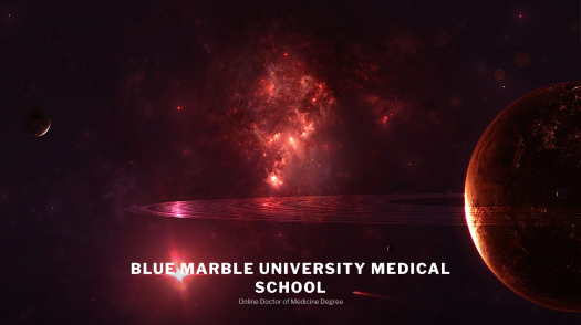 A Review of Online Medical Schools. Blue Marble University Medical School offers to our students lectures and content from qualified faculty from other worldwide institutions, like the Howard Hughes Medical Institute, yet which are not on our staff nor associated with us. Internationally acclaimed faculty thus become our faculty for some courses and lectures. Equivalency of Blue Marble University Medical School degree: After careful research and analysis, the certified credential evaluators have determined that [the student] has satisfied the requirements to attain the equivalent of a Doctor of Medicine Degree from an accredited institution of higher education in the United States.